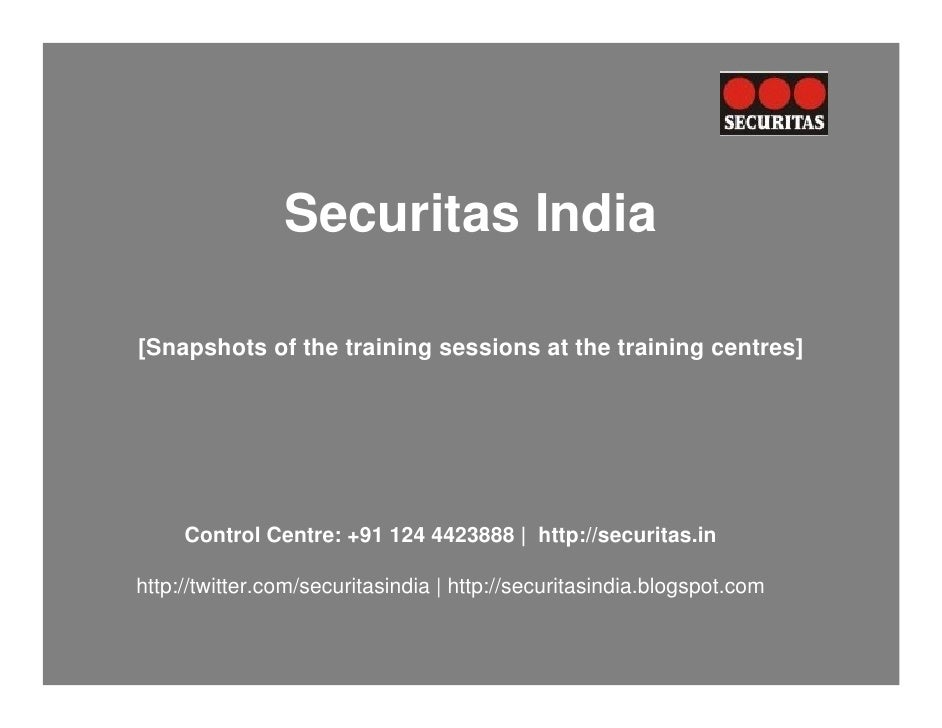 Securitas India  [Snapshots of the training sessions at the training centres]          Control Centre: +91 124 4423888 | h...