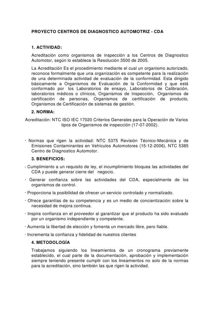 PROYECTO CENTROS DE DIAGNOSTICO AUTOMOTRIZ - CDA<br />1. ACTIVIDAD: <br />Acreditación como organismos de inspección a los...