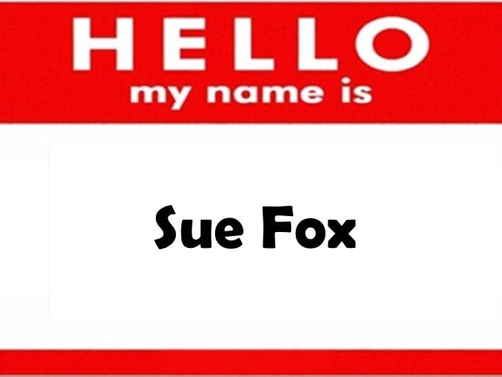 Sue Fox