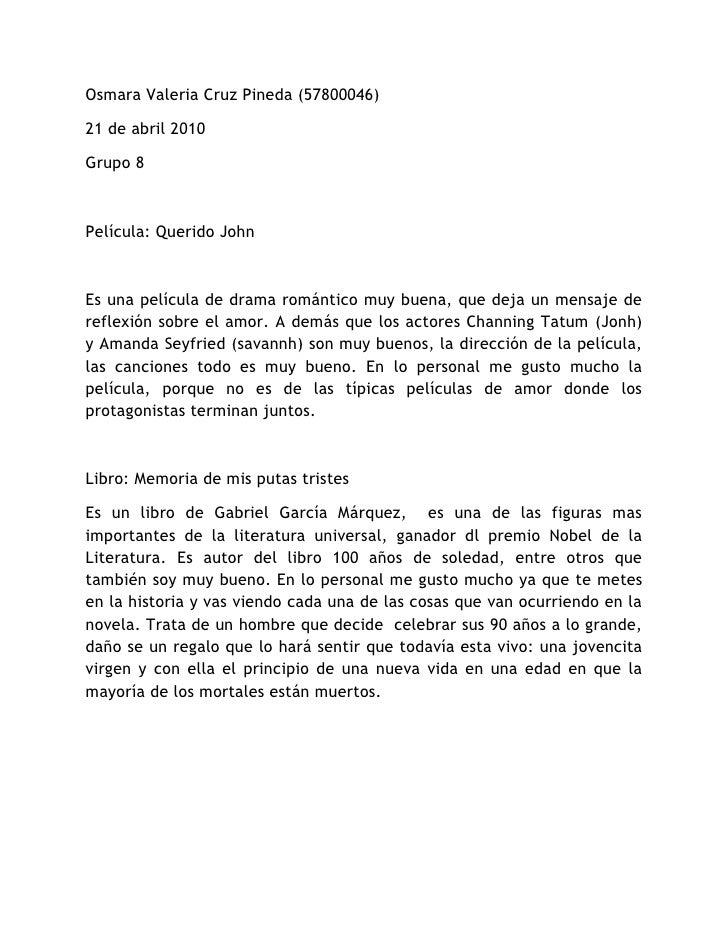 Osmara Valeria Cruz Pineda (57800046)<br />21 de abril 2010<br />Grupo 8<br />Película: Querido John<br />Es una película ...