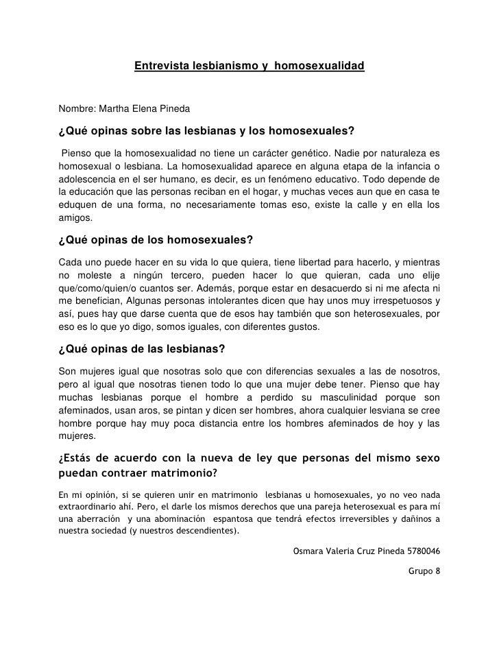 Entrevista lesbianismo y  homosexualidad<br />Nombre: Martha Elena Pineda<br />¿Qué opinas sobre las lesbianas y los homos...