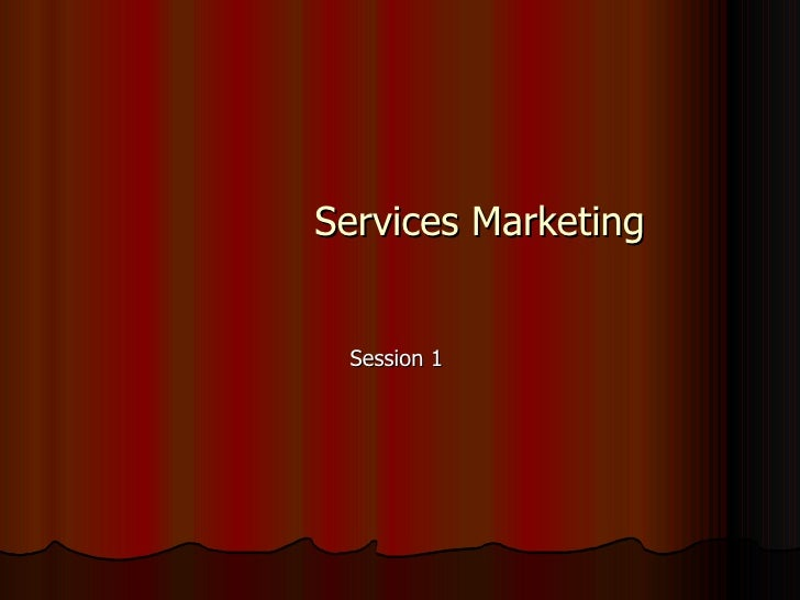 Services Marketing Session 1
