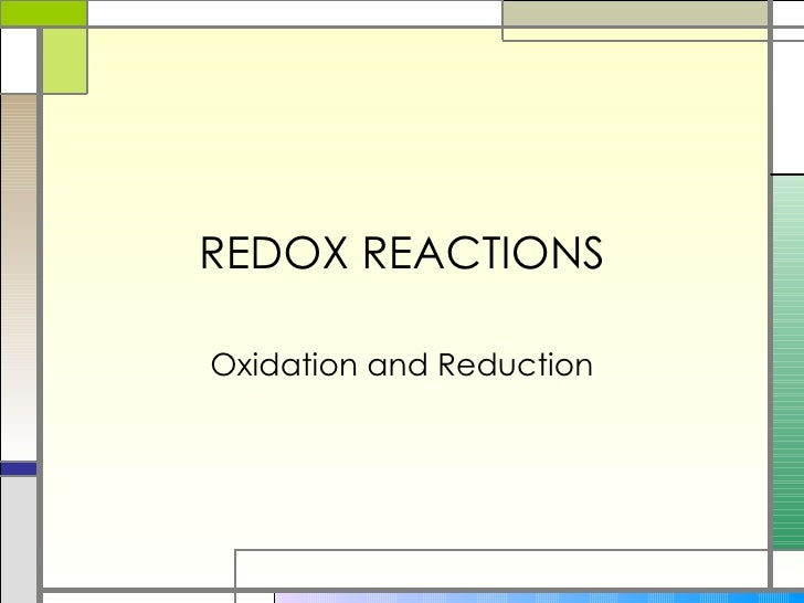 REDOX REACTIONS Oxidation and Reduction