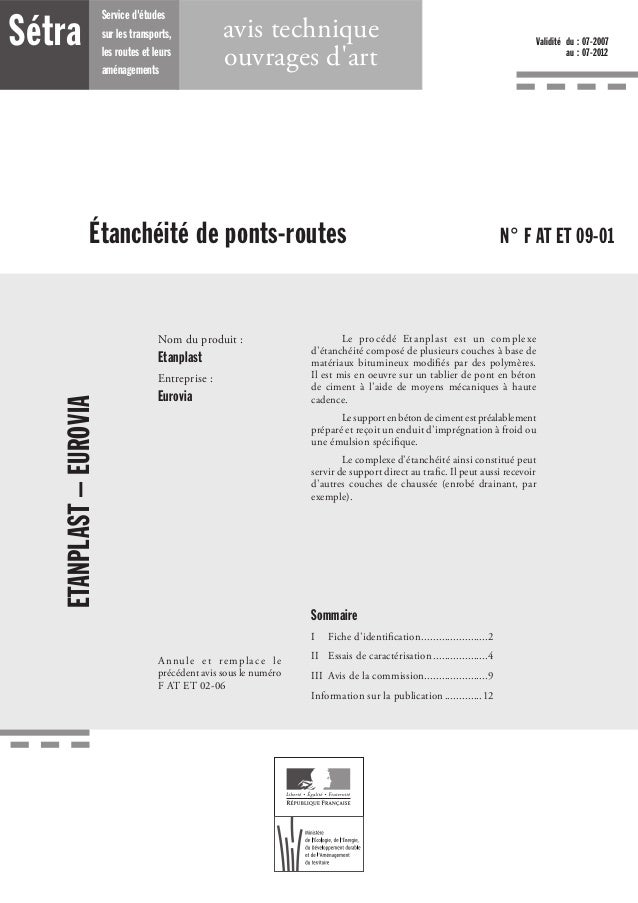 Sétra ETANPLAST–EUROVIA N° F AT ET 09-01 Avis technique initial Validité du : 07-2007 au : 07-2012 Étanchéité de ponts-rou...