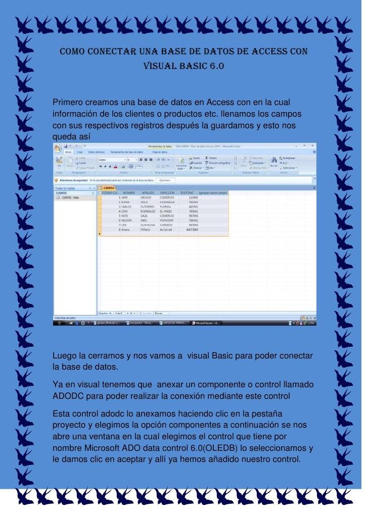 COMO CONECTAR UNA BASE DE DATOS DE ACCESS CON VISUAL BASIC 6.0 <br />Primero creamos una base de datos en Access con en la...