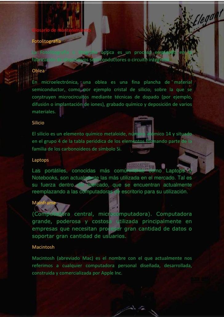 -1175385-852171Glosario de mantenimiento<br />Fotolitografía<br />La Fotolitografía o litografía óptica es un proceso empl...