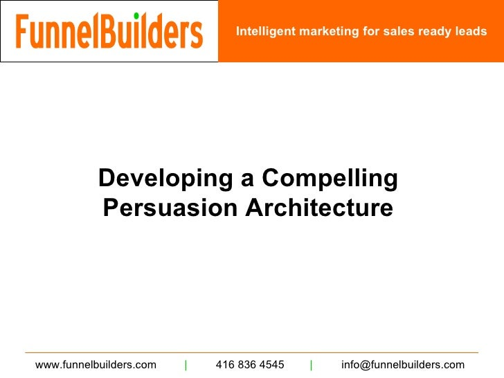 Developing a Compelling Persuasion Architecture