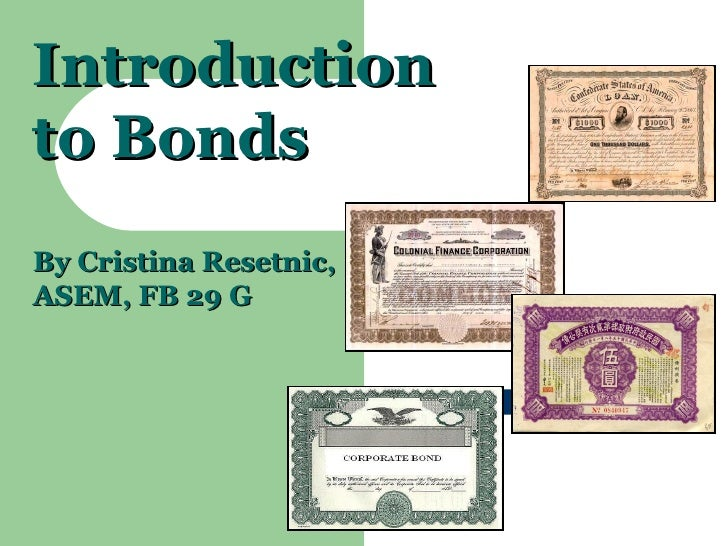 Introduction to Bonds By Cristina Resetnic,  ASEM, FB 29 G