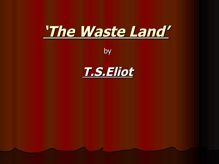 C:\Documents And Settings\Student\Desktop\The Waste Land