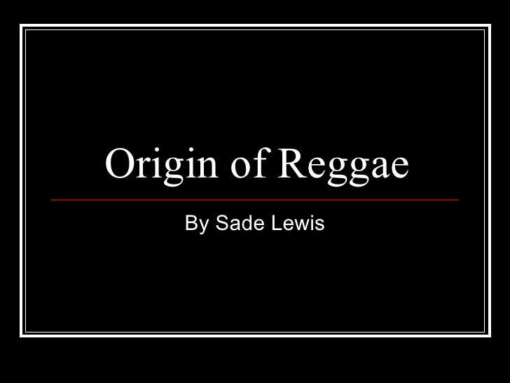C:\documents and settings\student\my documents\origin of reggae