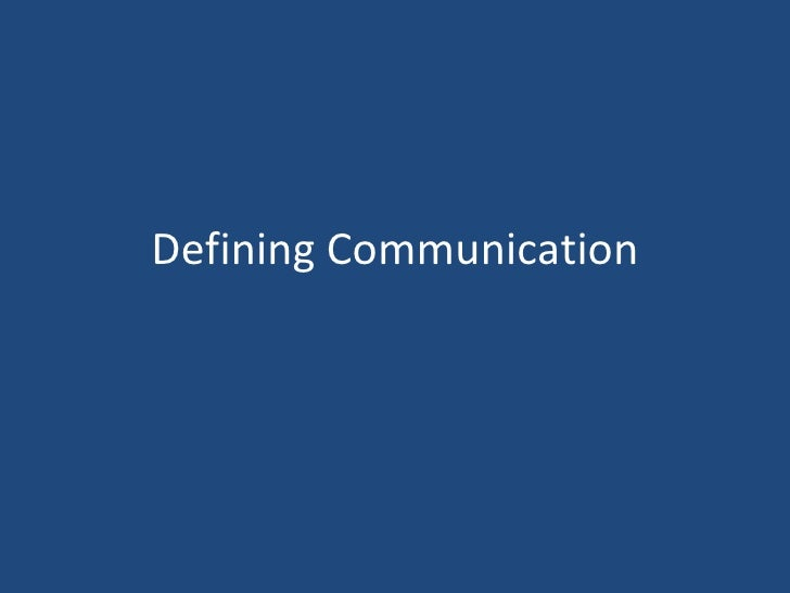 Defining Communication