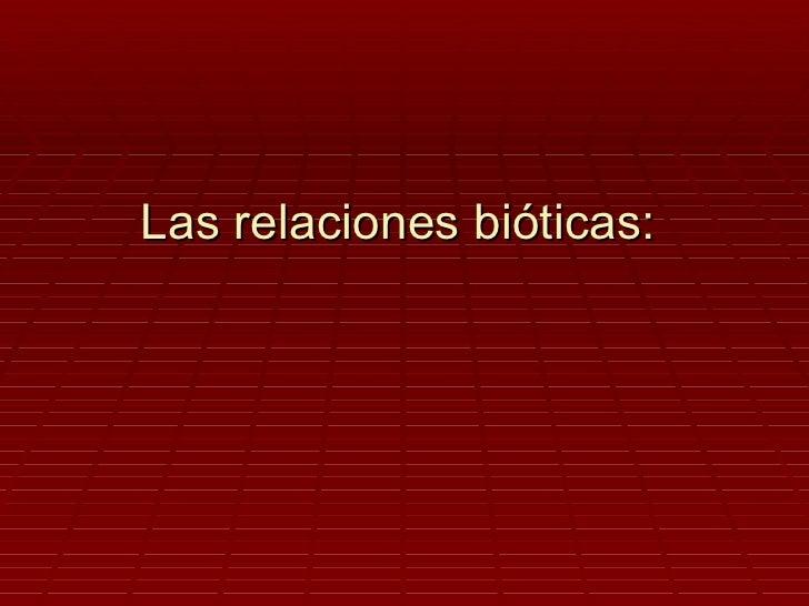 Las relaciones bióticas: