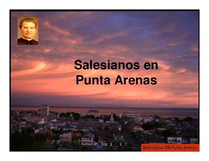 Salesianos en Punta Arenas               Biblioteca IDB Punta Arenas