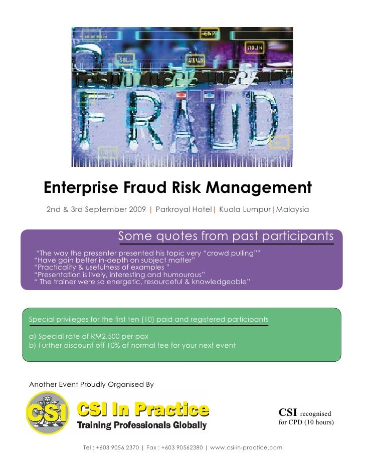 Enterprise Fraud Risk Management      2nd & 3rd September 2009 | Parkroyal Hotel| Kuala Lumpur|Malaysia                   ...