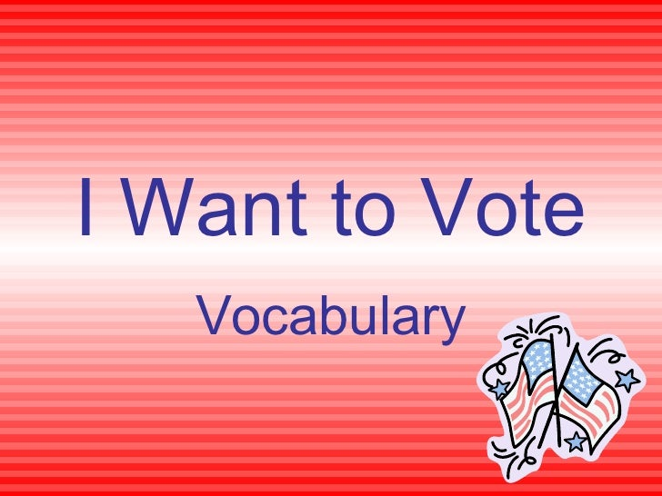 I want to vote vocabulary