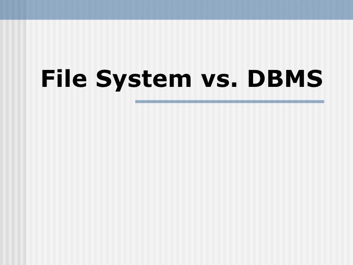 Difference Between DBMS and File System