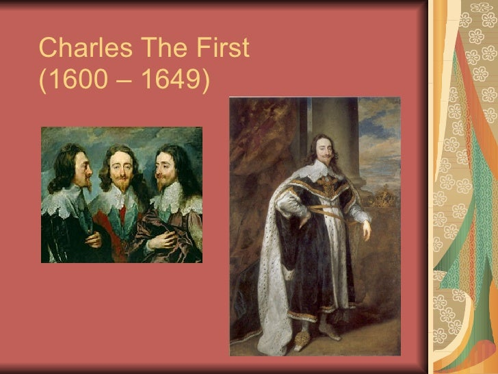 Charles The First (1600 – 1649)