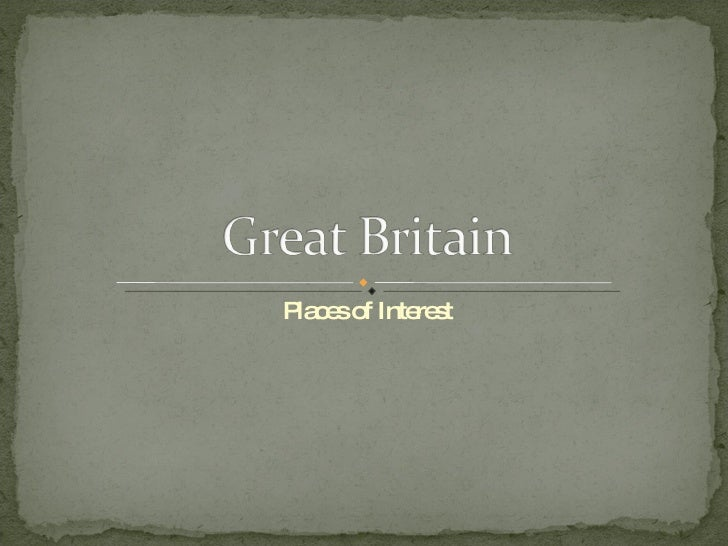 Places of interest in great britain essay