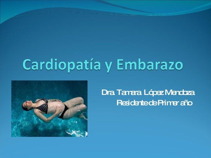 Dra. Tamara  López Mendoza Residente de Primer año