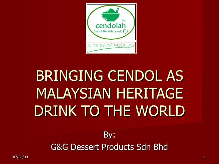 BRINGING CENDOL AS            MALAYSIAN HERITAGE            DRINK TO THE WORLD                          By:              G...
