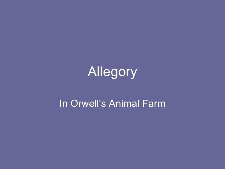 Allegory In Orwell's Animal Farm