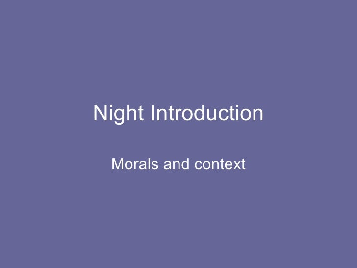 Night Introduction Morals and context