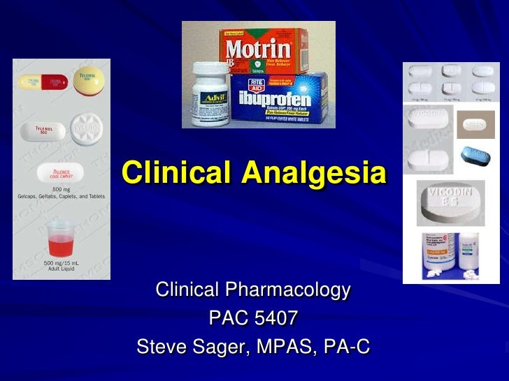 Clinical Analgesia      Clinical Pharmacology          PAC 5407  Steve Sager, MPAS, PA-C