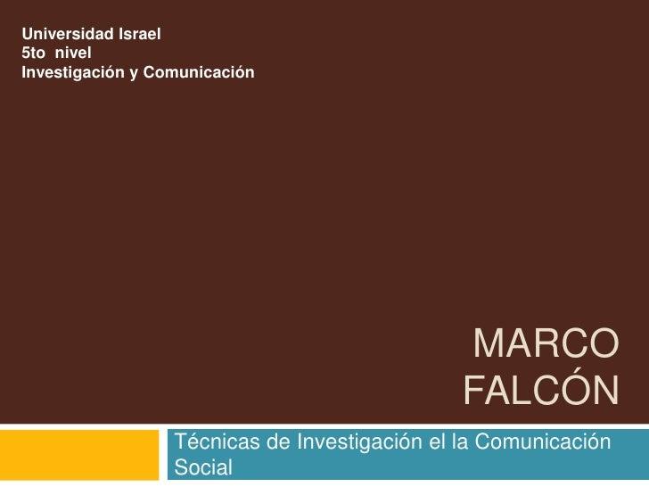 Universidad Israel 5to nivel Investigación y Comunicación                                                   MARCO         ...