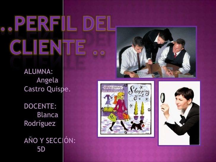 ALUMNA:     Angela Castro Quispe.  DOCENTE:    Blanca Rodríguez  AÑO Y SECCIÓN:    5D