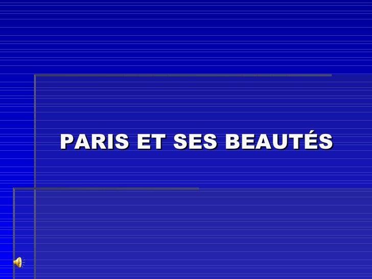 PARIS ET SES BEAUT ÉS
