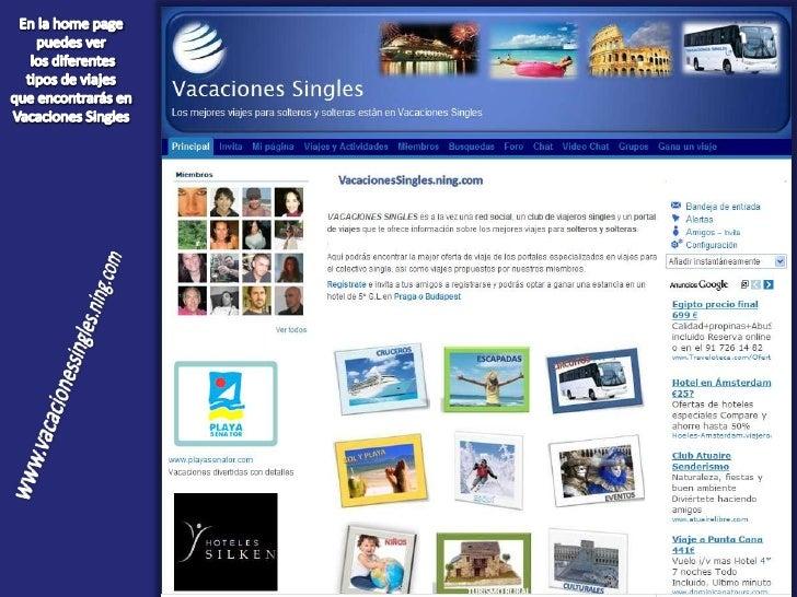 En la home page<br />puedes ver los diferentes<br /> tipos de viajes <br />que encontrarás en<br />Vacaciones Singles<br /...