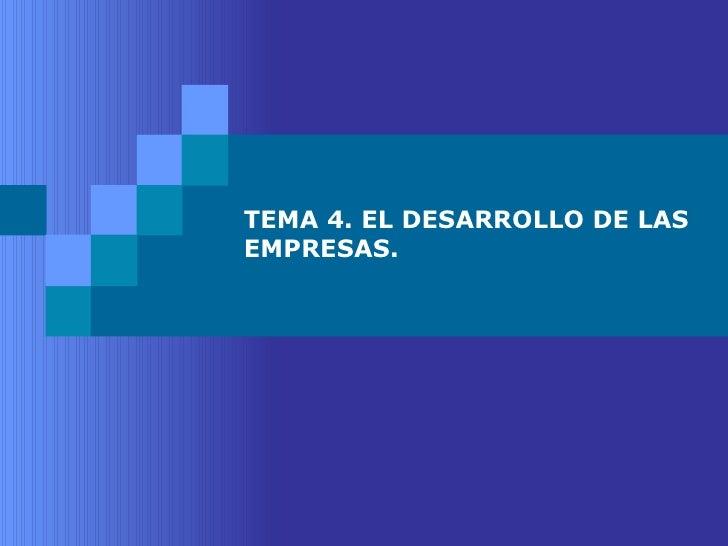 TEMA 4. EL DESARROLLO DE LAS EMPRESAS.