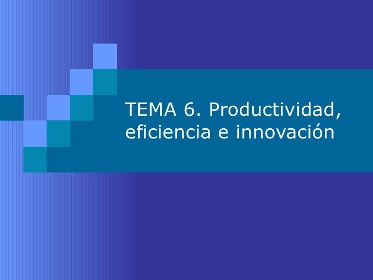 Productividad, Eficiencia e Innovación