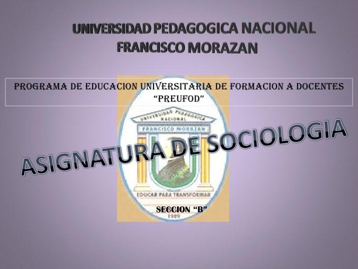 """PROGRAMA DE EDUCACION UNIVERSITARIA DE FORMACION A DOCENTES """" PREUFOD"""" SECCION """"B"""""""