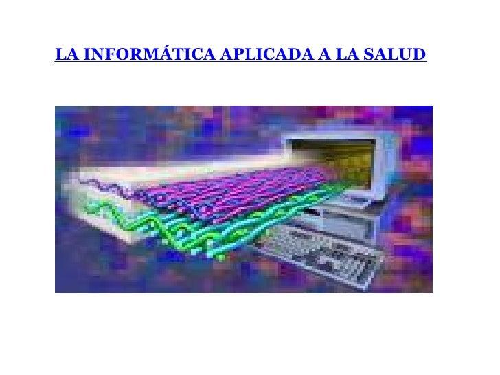 La informática aplicada a la salud