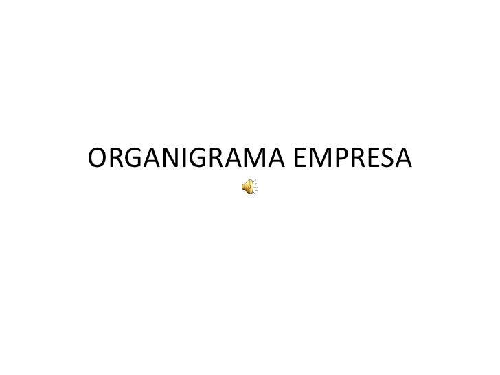 ORGANIGRAMA EMPRESA<br />