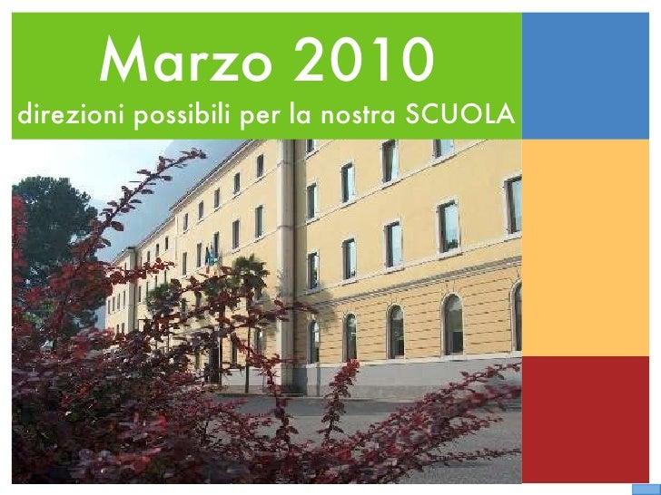 Marzo 2010 direzioni possibili per la nostra SCUOLA