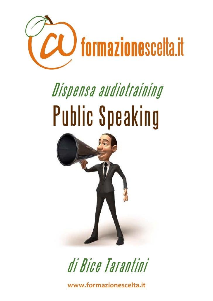 Dispensa audiotraining     Public Speaking                                                 di Bice Tarantini  ...