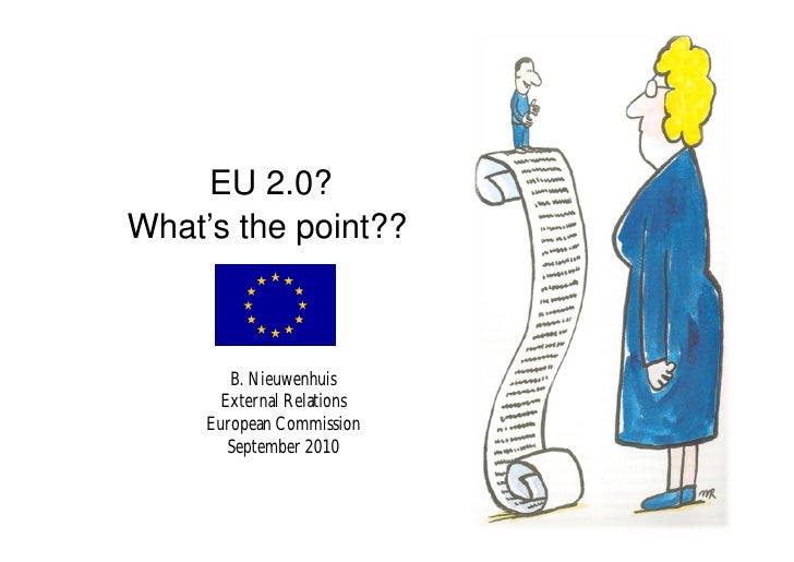 EU 2.0? What's the point??            B. Nieuwenhuis        External Relations      European Commission         September ...
