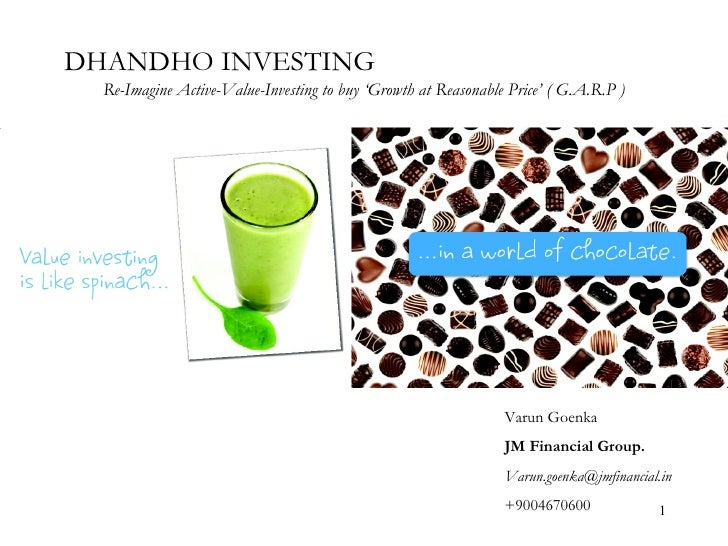DHANDHO INVESTING  Re-Imagine Active-Value-Investing to buy 'Growth at Reasonable Price' ( G.A.R.P ) Varun Goenka JM Finan...