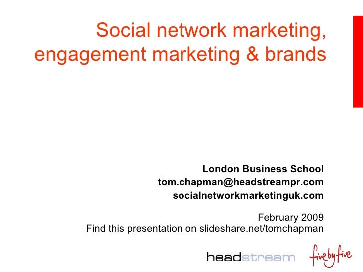 Social network marketing, engagement marketing and brands