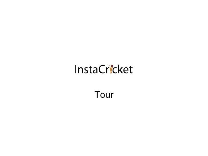 Instacricket Tour