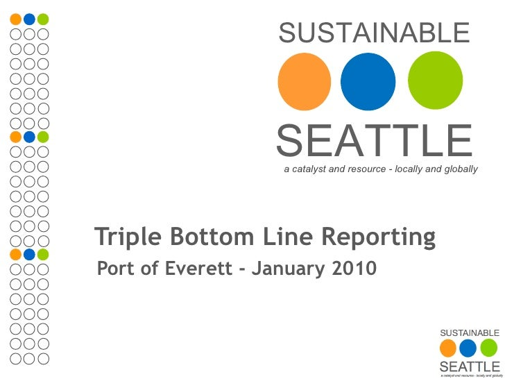 Triple Bottom Line Reporting Port of Everett - January 2010