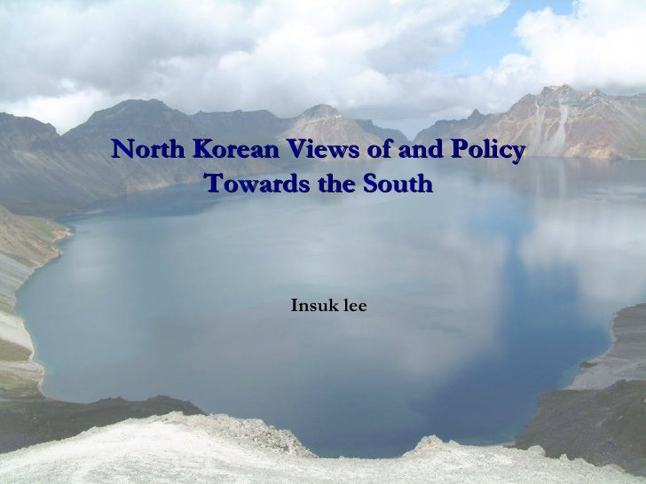 Insuk lee North Korean Views of and Policy Towards the South