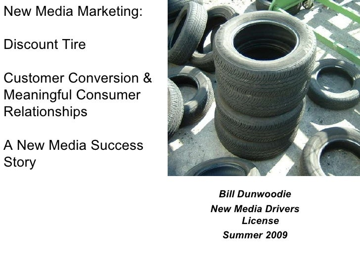 New Media Marketing: Discount Tire Customer Conversion &  Meaningful Consumer Relationships  A New Media Success Story  Bi...
