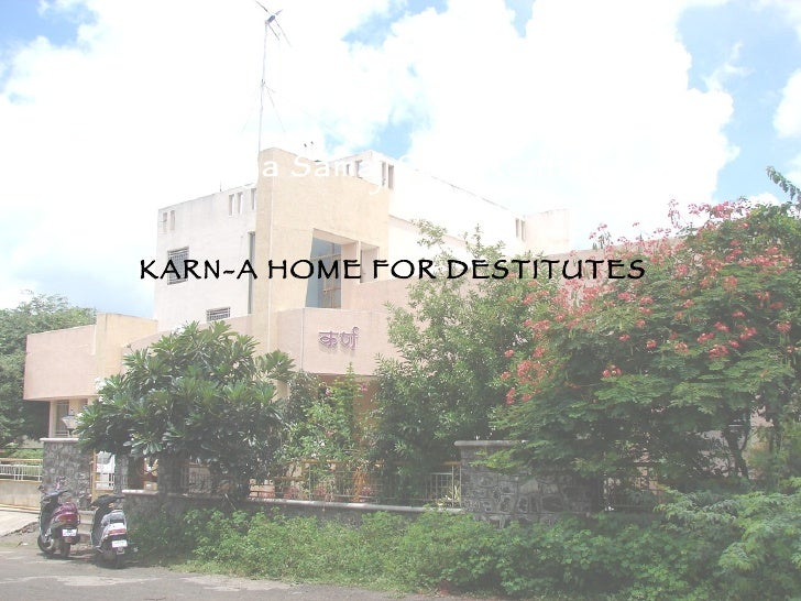 KARN-A HOME FOR DESTITUTES Bharatya Samaj Seva Kendra's