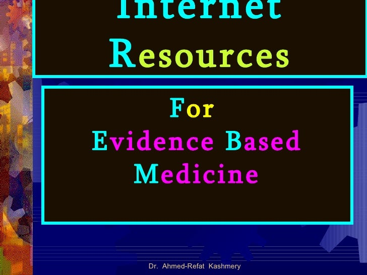 Internet Resources for Evidence-Based Medicine