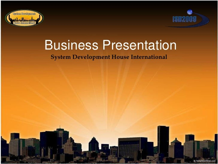Business Presentation<br />System Development House International<br />