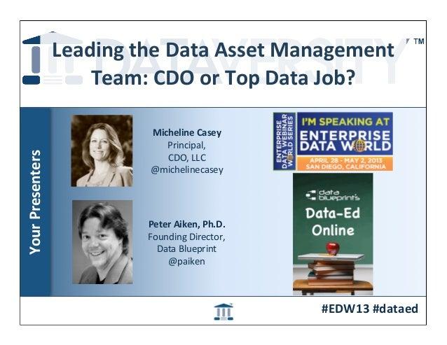 Leading the Data Asset Management                          Team: CDO or Top Data Job?                 ...