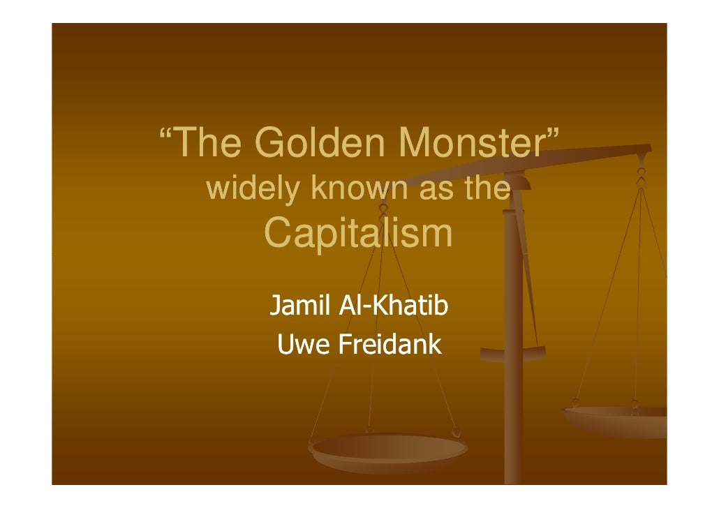 """The Golden Monster""   widely known as the      Capitalism      Jamil Al-Khatib            Al-       Uwe Freidank"